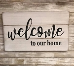 Welcome To Our Home Handmade Farmhouse Style Sign 12