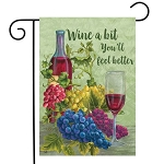 Wine a Bit You'll Feel Better Garden Flag