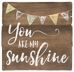 You Are My Sunshine Easel Sign