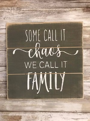 Some Call It Chaos We Call It Family Handmade Farmhouse Style Sign 12