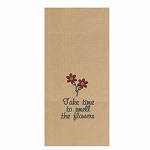 Take Time To Smell The Flowers Towel