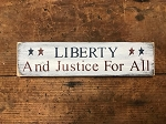 Liberty And Justice For All Handmade Shelf Sitter Sign