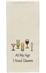 At My Age I Need Glasses Dishtowel