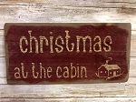 Christmas At The Cabin Handmade Sign 7.5