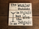 Wine is Delightful Handmade Grooved Wood Sign 6