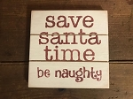 Be Naughty Handmade Grooved Wood Sign 6
