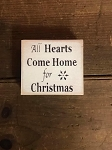 All Hearts Come Home Handmade Mini Wood Sign 3.5