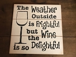 Wine Delightful Handmade Wood Sign 12