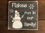 Flakes Run In Our Family Handmade Grooved Wood Sign 6