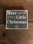 Have Yourself A Merry Little Christmas Handmade Mini Wood Sign 3.5