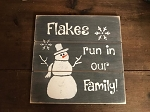 Flakes Run In Our Family Handmade Wood Sign 12