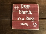 Dear Santa It's A Long Story Handmade Grooved Wood Sign 6