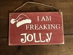 I Am Freakin Jolly Handmade Rope Wood Sign 6